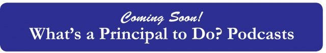 Whats a Principal to do Podcasts coming soon!